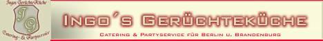 Ingos Gerüchteküche Catering und Partyservice für Berlin und Brandenburg